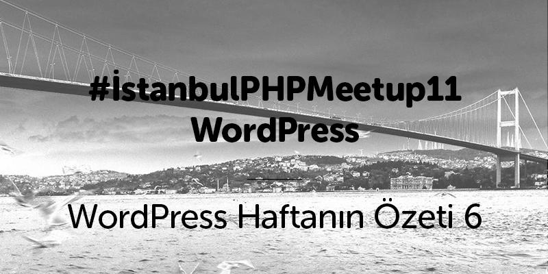 İstanbul PHP Meetup 11 WordPress Etkinliği Yapıldı